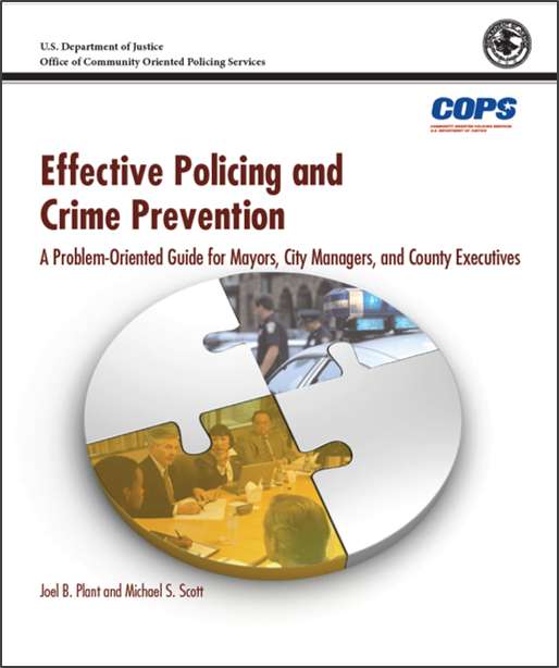 Effective Policing and Crime Prevention: A Problem-Oriented Guide for Mayors, City Managers, and County Executives
