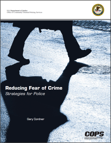 Reducing Fear of Crime: Strategies for Police